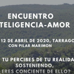 ENCUENTRO INTELIGENCIA-AMOR. 9 al 12 Abril.